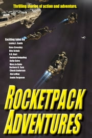 Rocketpack Adventures ebook by DeAnna Knippling, Jamie Ferguson, Russ Crossley,...