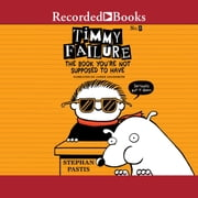 Timmy Failure: The Book You're Not Supposed to Have audiobook by Stephan Pastis