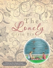 The Lonely Grain Bin ebook by Mary Margaret Kruger