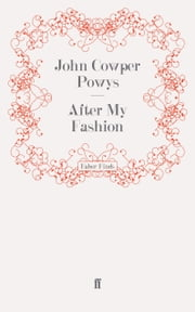 After My Fashion ebook by John Cowper Powys