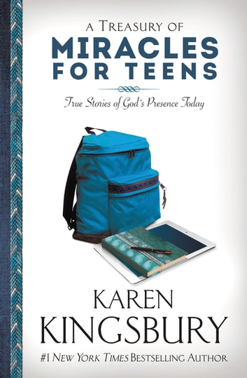 A Treasury of Miracles for Teens - True Stories of Gods Presence Today ebook by Karen Kingsbury