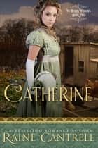 Catherine - The Merry Widows - Book Two ebook by Raine Cantrell