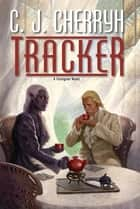 Tracker eBook by C. J. Cherryh