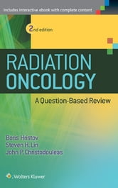 Radiation Oncology - A Question Based Review  ebook by Borislav Hristov,Steven H. Lin,John P. Christodouleas