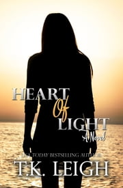 Heart Of Light ebook by T.K. Leigh