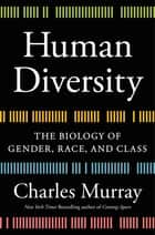 Human Diversity - The Biology of Gender, Race, and Class ebook by Charles Murray