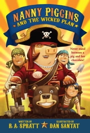 Nanny Piggins and the Wicked Plan ebook by Dan Santat,R. A. Spratt