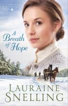 A Breath of Hope (Under Northern Skies Book #2) ebook by Lauraine Snelling