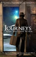 Journeys ebook by Aussie Speculative Fiction, Alanah Andrews, Taine Andrews,...