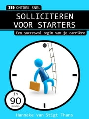 Solliciteren voor starters ebook by Hanneke van Stigt Thans