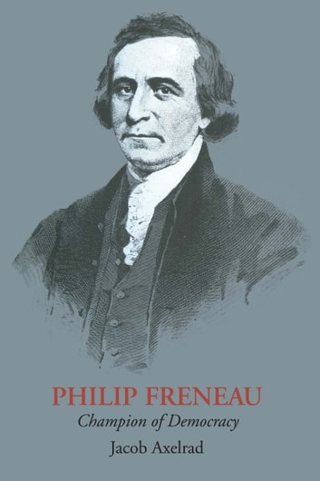 Philip Freneau - Champion of Democracy ebook by Jacob Axelrad