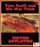 Tom Swift and His War Tank 電子書 by Victor Appleton