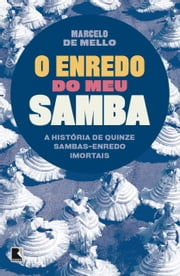 O Enredo do Meu Samba ebook by Marcelo Pereira de Mello
