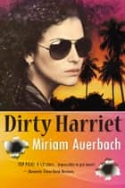 Dirty Harriet ebook by Miriam Auerbach