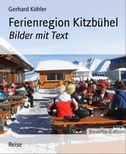 Ferienregion Kitzbühel - Bilder mit Text ebook by Gerhard Köhler