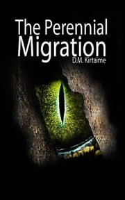 The Perennial Migration ebook by Dominik Marcel Kirtaime