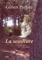 La souillure ebook by Gilbert Pastore