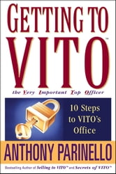 Getting to VITO (The Very Important Top Officer) - 10 Steps to VITO's Office ebook by Anthony Parinello