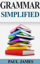 Grammar Simplified eBook von Paul James