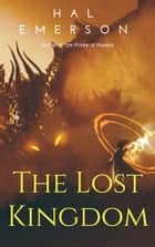 The Lost Kingdom ebook by Hal Emerson