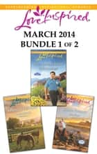 Love Inspired March 2014 - Bundle 1 of 2 - The Lawman's Honor\Seaside Romance\A Ranch to Call Home ebook by Linda Goodnight, Mia Ross, Leann Harris