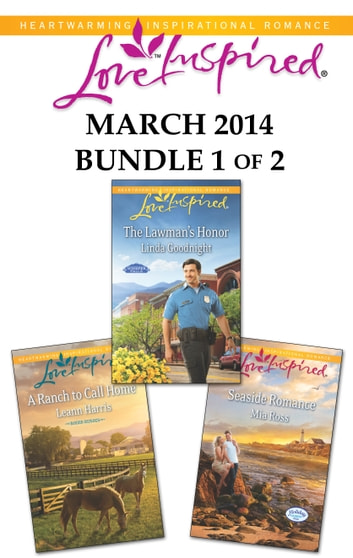 Love Inspired March 2014 - Bundle 1 of 2 - An Anthology ebook by Linda Goodnight,Mia Ross,Leann Harris