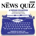 The News Quiz: A Vintage Collection - Archive highlights from the popular Radio 4 comedy audiobook by BBC Radio Comedy
