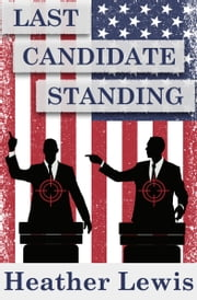 Last Candidate Standing ebook by Heather C. Lewis