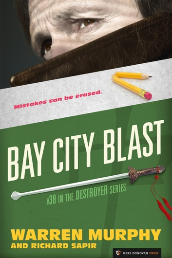 Bay City Blast - The Destroyer #38 ebook by Warren Murphy,Richard Sapir
