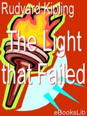 The Light That Failed ebook by Rudyard Kipling