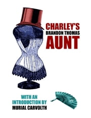 Charley's Aunt ebook by Brandon Thomas