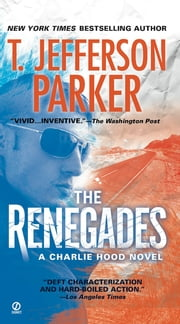 The Renegades - A Charlie Hood Novel ebook by T. Jefferson Parker