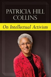 On Intellectual Activism ebook by Hill Collins, Patricia