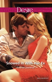 Snowed In With Her Ex ebook by Andrea Laurence