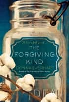 The Forgiving Kind ebook by Donna Everhart