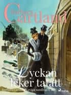 Lyckan leker tafatt ebook by Barbara Cartland, Knut Rosén