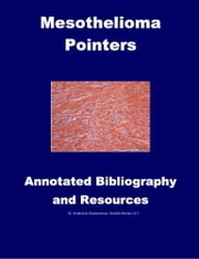 Mesothelioma Pointers: Resources and Annotated Bibliography ebook by Zimmerman, W. Frederick