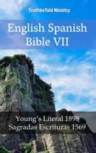 English Spanish Bible VII - Young´s Literal 1898 - Sagradas Escrituras 1569 ebook by Robert Young, Joern Andre Halseth, TruthBeTold Ministry