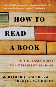 How to Read a Book ebook by Mortimer J. Adler, Charles Van Doren