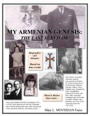 MY ARMENIAN GENESIS: THE LAST SURVIVOR ebook by Mary L. MOVSISIAN Foess
