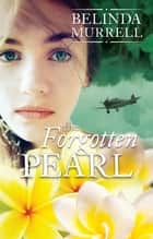 The Forgotten Pearl eBook by Belinda Murrell