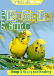 Your New Budgie Guide ebook by Sylvia Meldrum