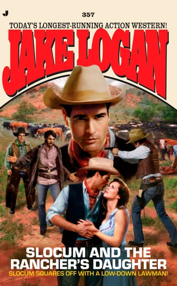 Slocum 357 - Slocum and the Rancher's Daughter ebook by Jake Logan