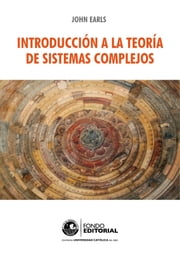 Introducción a la teoría de sistemas complejos ebook by John Earls