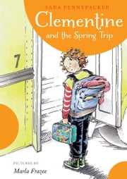 Clementine and the Spring Trip ebook by Sara Pennypacker,Marla Frazee