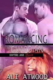 Romancing The Guardian ebook by Ali Atwood
