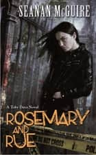 Rosemary and Rue (Toby Daye Book 1) ebook by Seanan McGuire