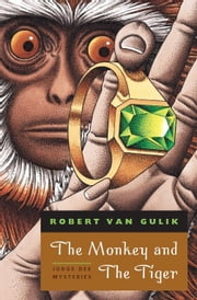 The Monkey and The Tiger - Judge Dee Mysteries ebook by Robert van Gulik