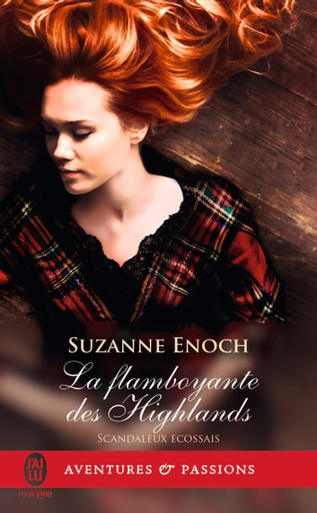 Scandaleux écossais (Tome 4) - La flamboyante des Highlands eBook by Suzanne Enoch