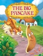 The Big Pancake - Uncle Moon's Fairy Tales ebook by Anuj Chawla